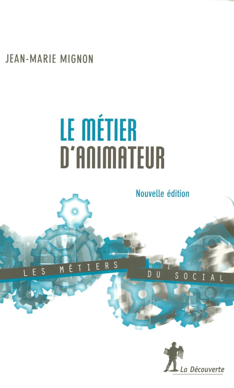 Le métier d'animateur - Jean-Marie MIGNON