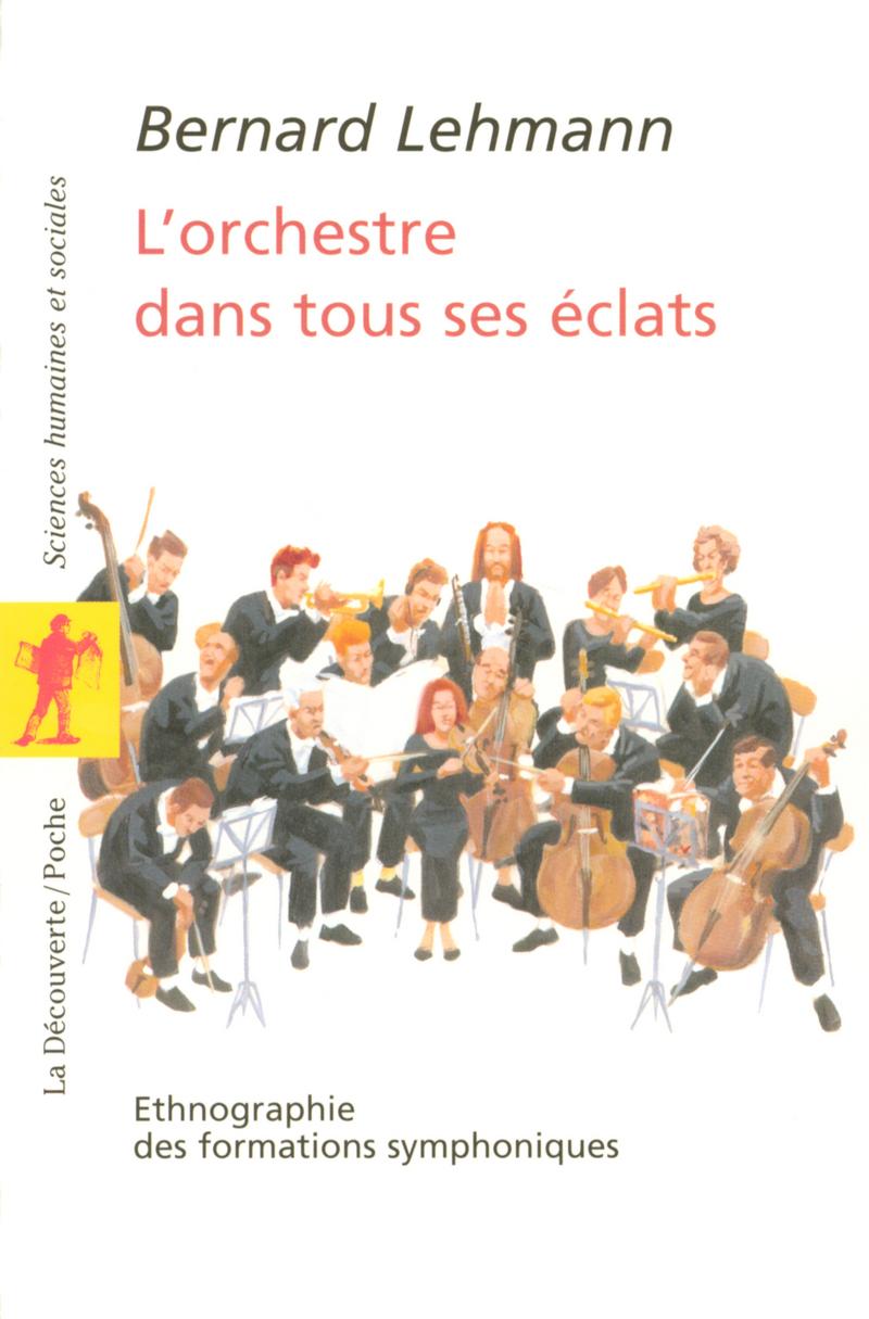 L'orchestre dans tous ses éclats - Bernard LEHMANN