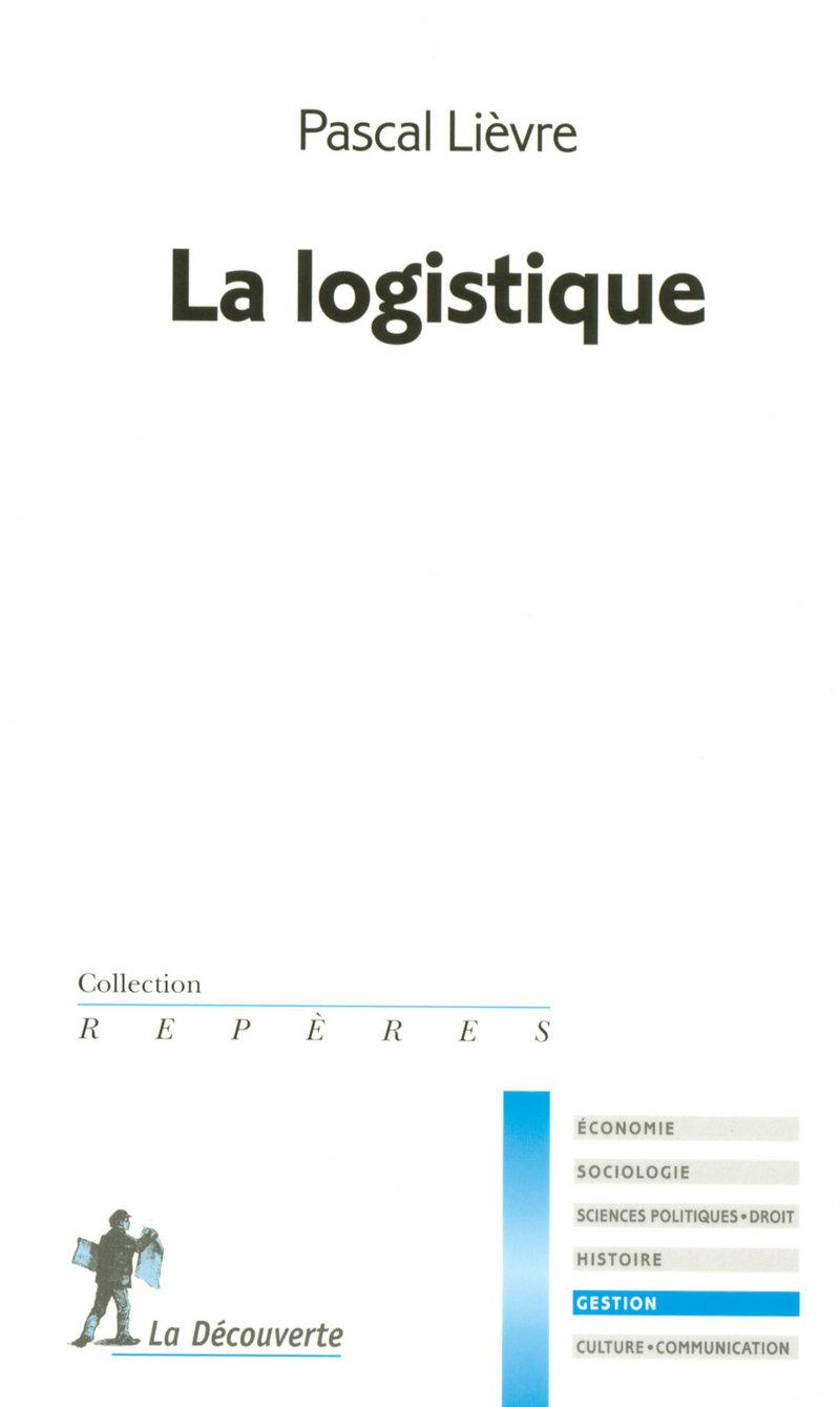 La logistique - Pascal LIÈVRE