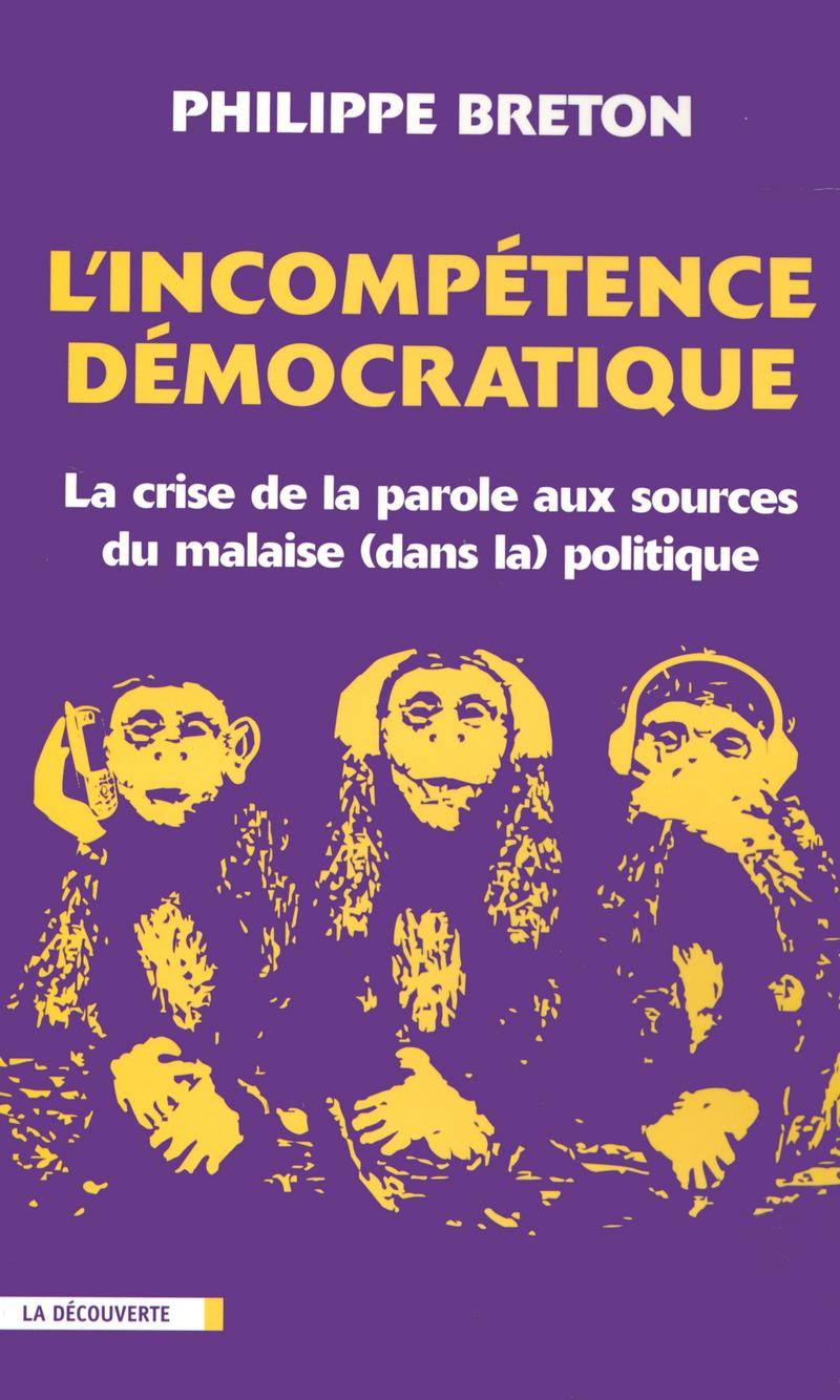L'incompétence démocratique - Philippe BRETON