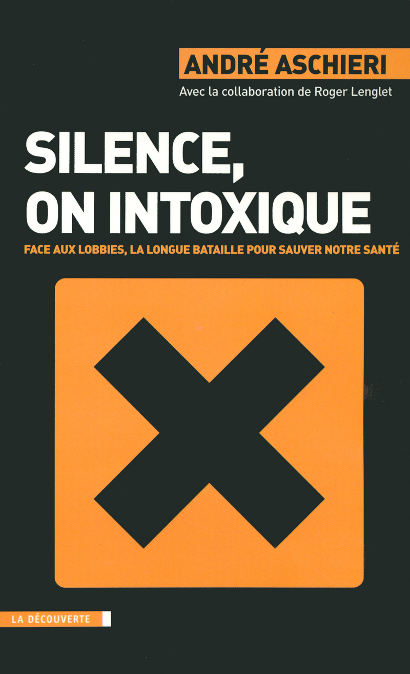 Silence, on intoxique - André ASCHIERI