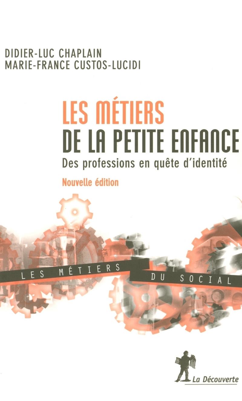 Les métiers de la petite enfance - Didier-Luc CHAPLAIN, Marie-France CUSTOS-LUCIDI