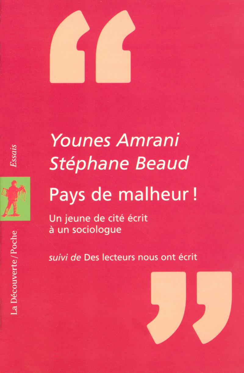 « Pays de malheur ! » - Younes AMRANI, Stéphane BEAUD