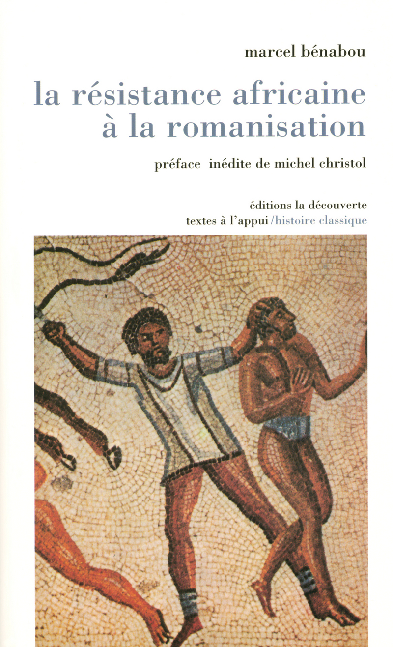 La résistance africaine à la romanisation - Marcel BENABOU