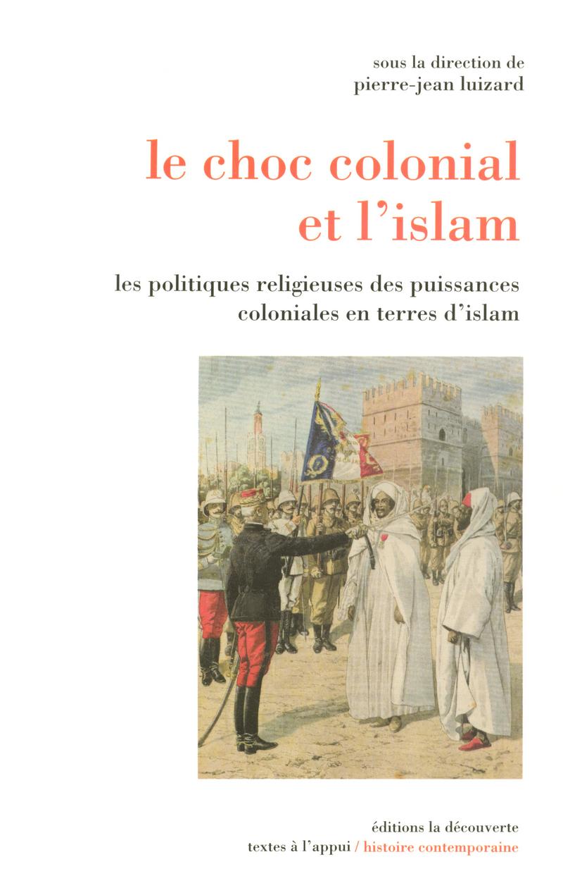 Le choc colonial et l'islam - Pierre-Jean LUIZARD