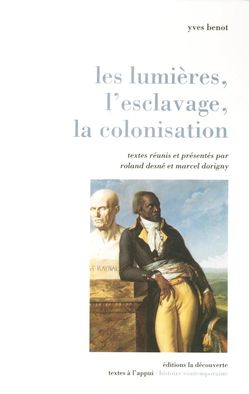 Les Lumières, l'esclavage, la colonisation - Yves BENOT