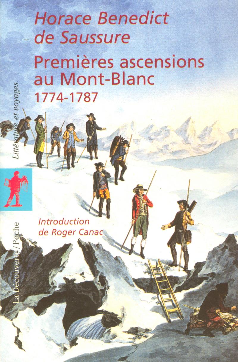 Premières ascensions au Mont-Blanc, 1774-1787 - Horace Benedict de SAUSSURE