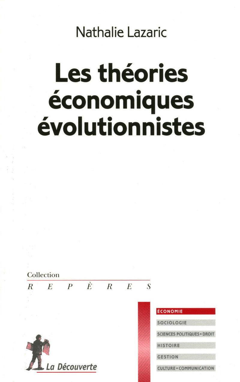 Les théories économiques évolutionnistes - Nathalie LAZARIC