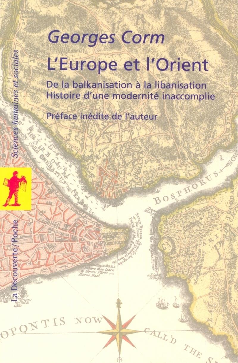 L'Europe et l'Orient - Georges CORM