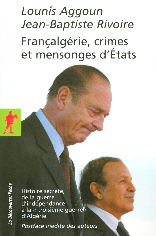 Françalgérie, crimes et mensonges d'États - Lounis AGGOUN, Jean-Baptiste RIVOIRE