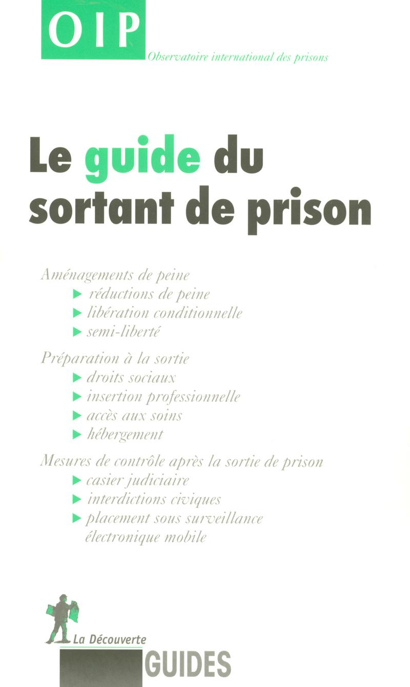 Le guide du sortant de prison -  OIP (OBSERVATOIRE INTERNATIONAL DES PRISONS)