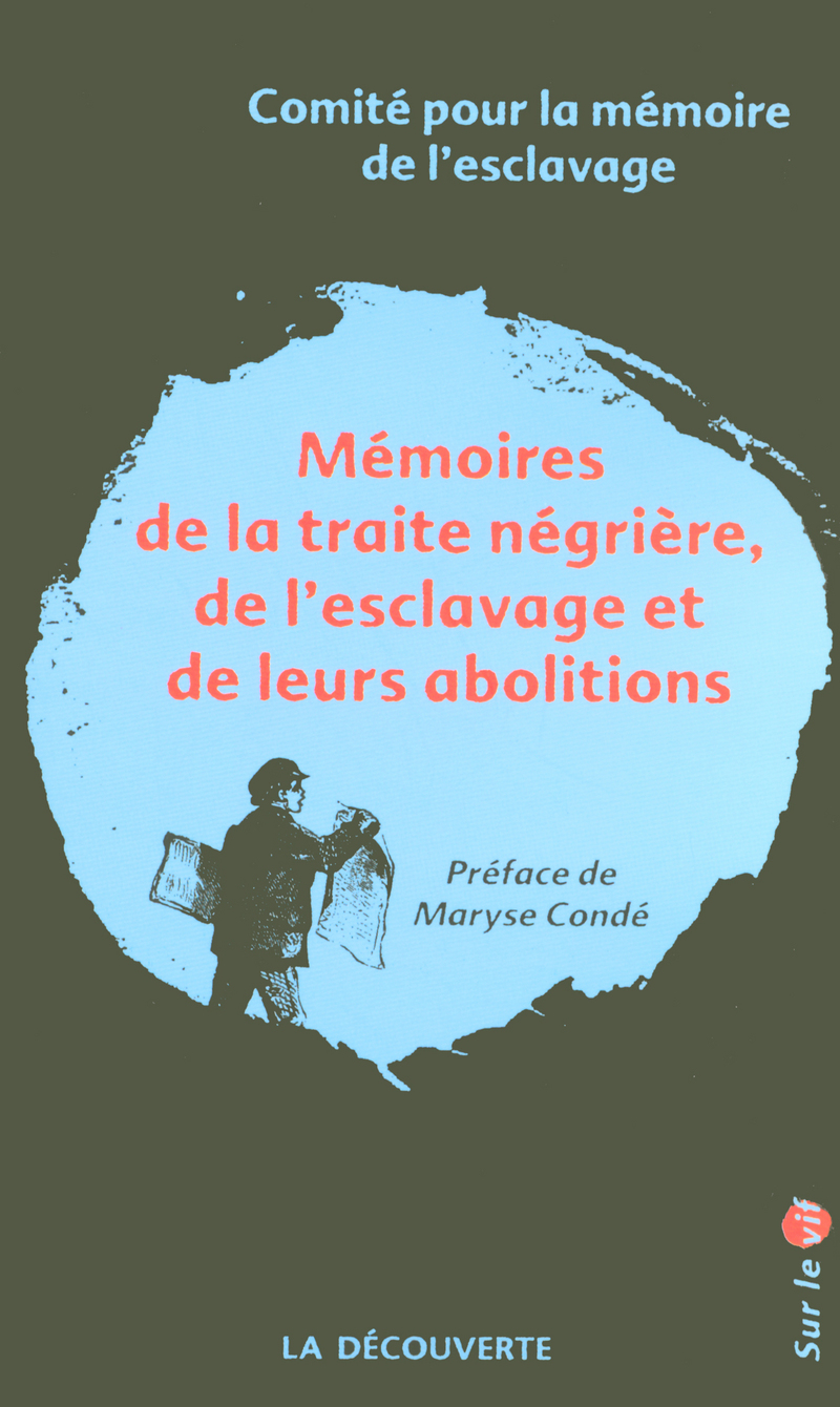 Mémoires de la traite négrière, de l\'esclavage et de leurs abolitions