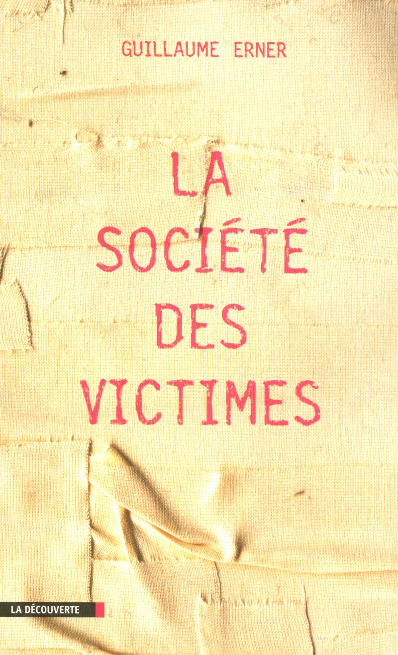 La société des victimes - Guillaume ERNER