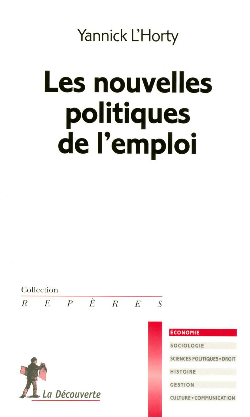 Les nouvelles politiques de l'emploi - Yannick L'HORTY