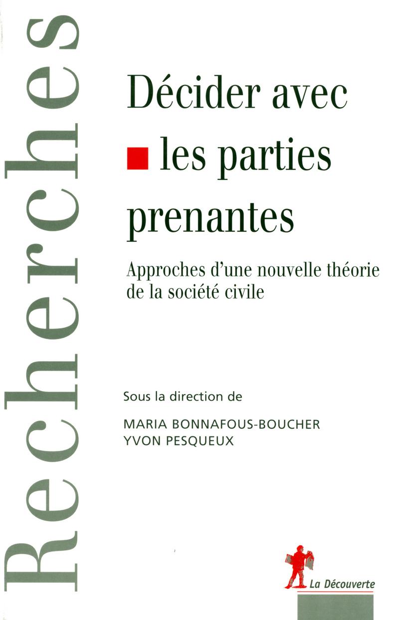 Décider avec les parties prenantes - Maria BONNAFOUS-BOUCHER, Yvon PESQUEUX