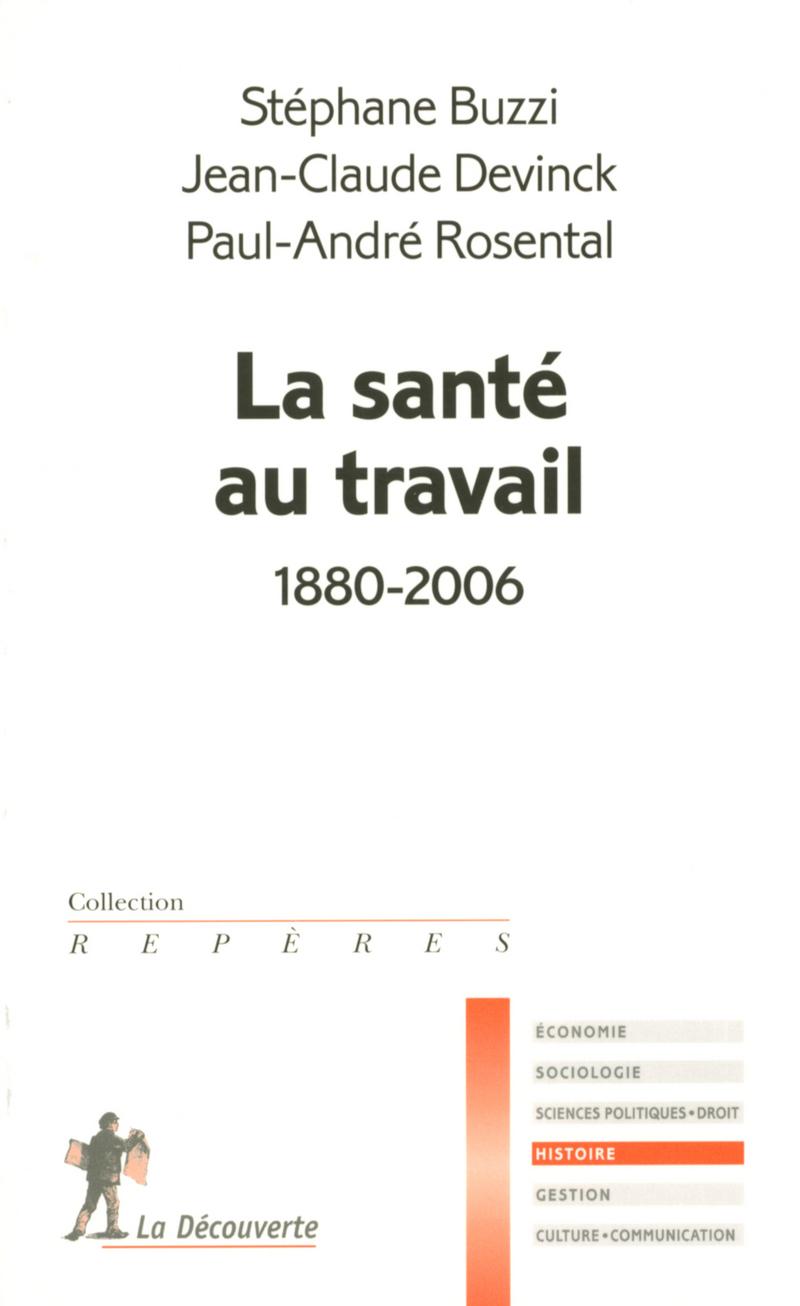 La santé au travail - Stéphane BUZZI, Jean-Claude DEVINCK, Paul-André ROSENTAL
