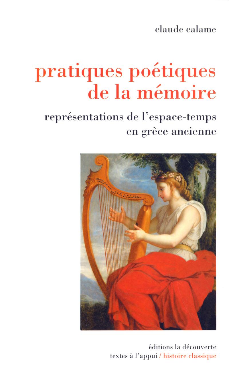 Pratiques poétiques de la mémoire - Claude CALAME