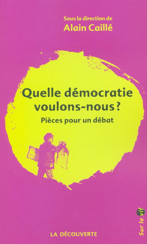 Quelle démocratie voulons-nous ?