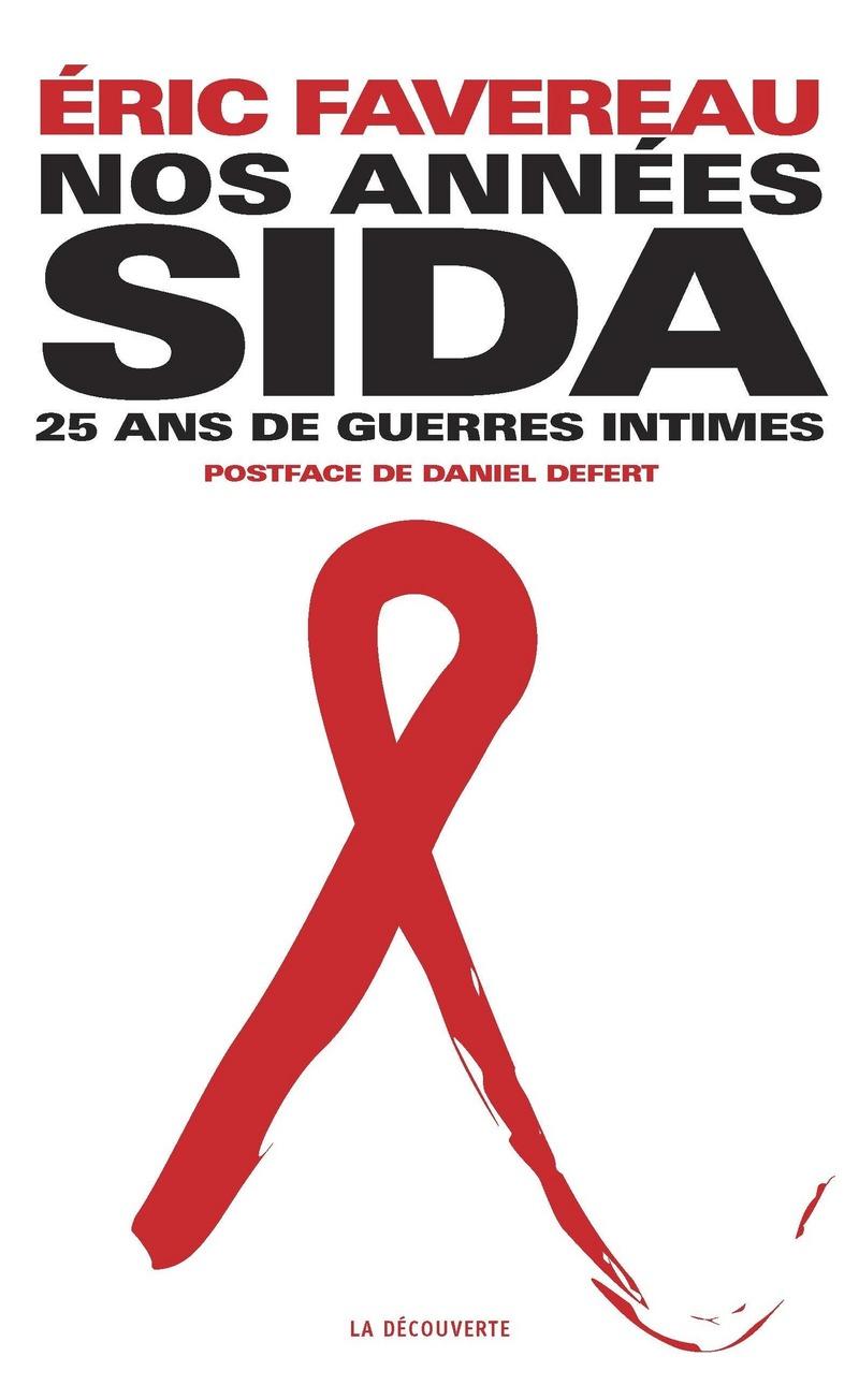 Nos années sida - Éric FAVEREAU
