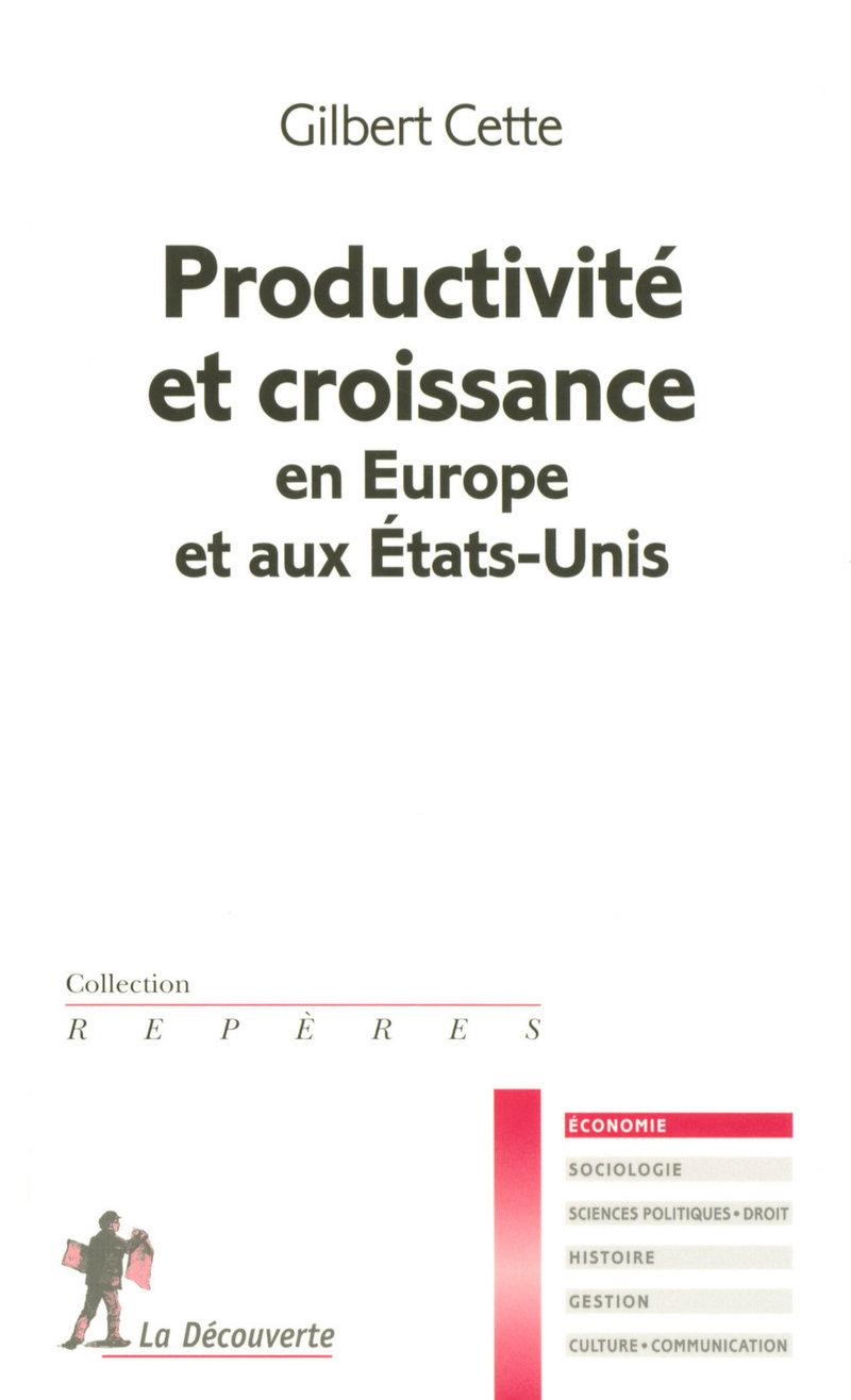 Productivité et croissance en Europe et aux États-Unis - Gilbert CETTE