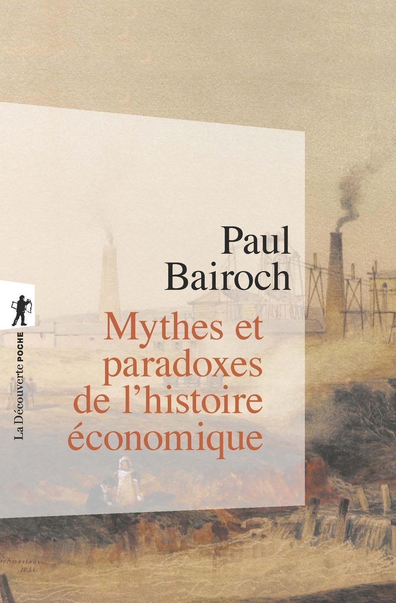 Mythes et paradoxes de l'histoire économique - Paul BAIROCH