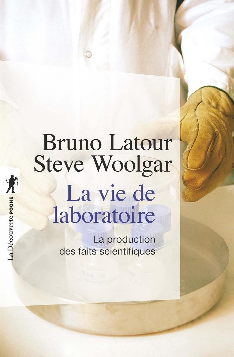 La vie de laboratoire - Bruno LATOUR, Steve WOOLGAR