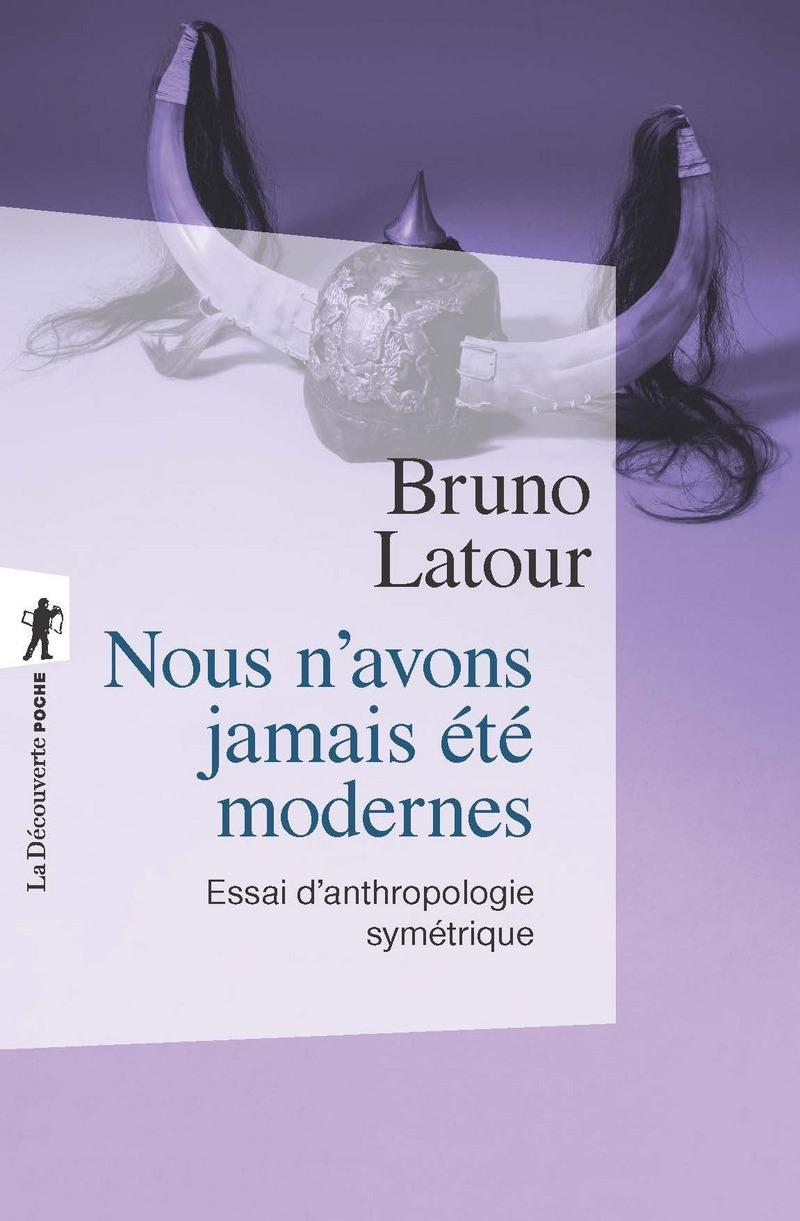 Nous n'avons jamais été modernes - Bruno LATOUR