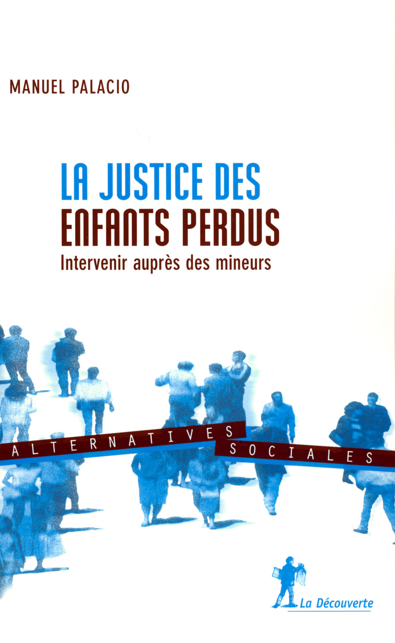 La justice des enfants perdus  - Manuel PALACIO