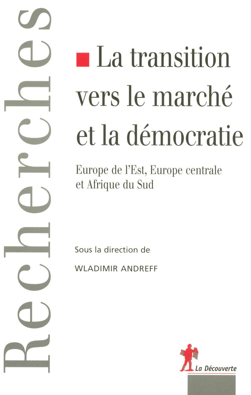 La transition vers le marché et la démocratie - Wladimir ANDREFF