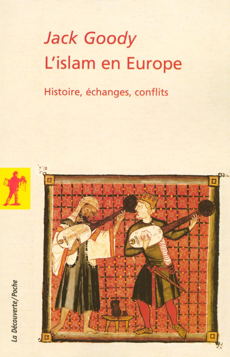 L'islam en Europe - Jack GOODY