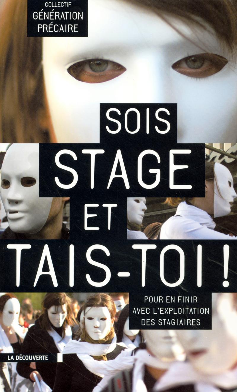 Sois stage et tais-toi ! -  COLLECTIF GÉNÉRATION PRÉCAIRE