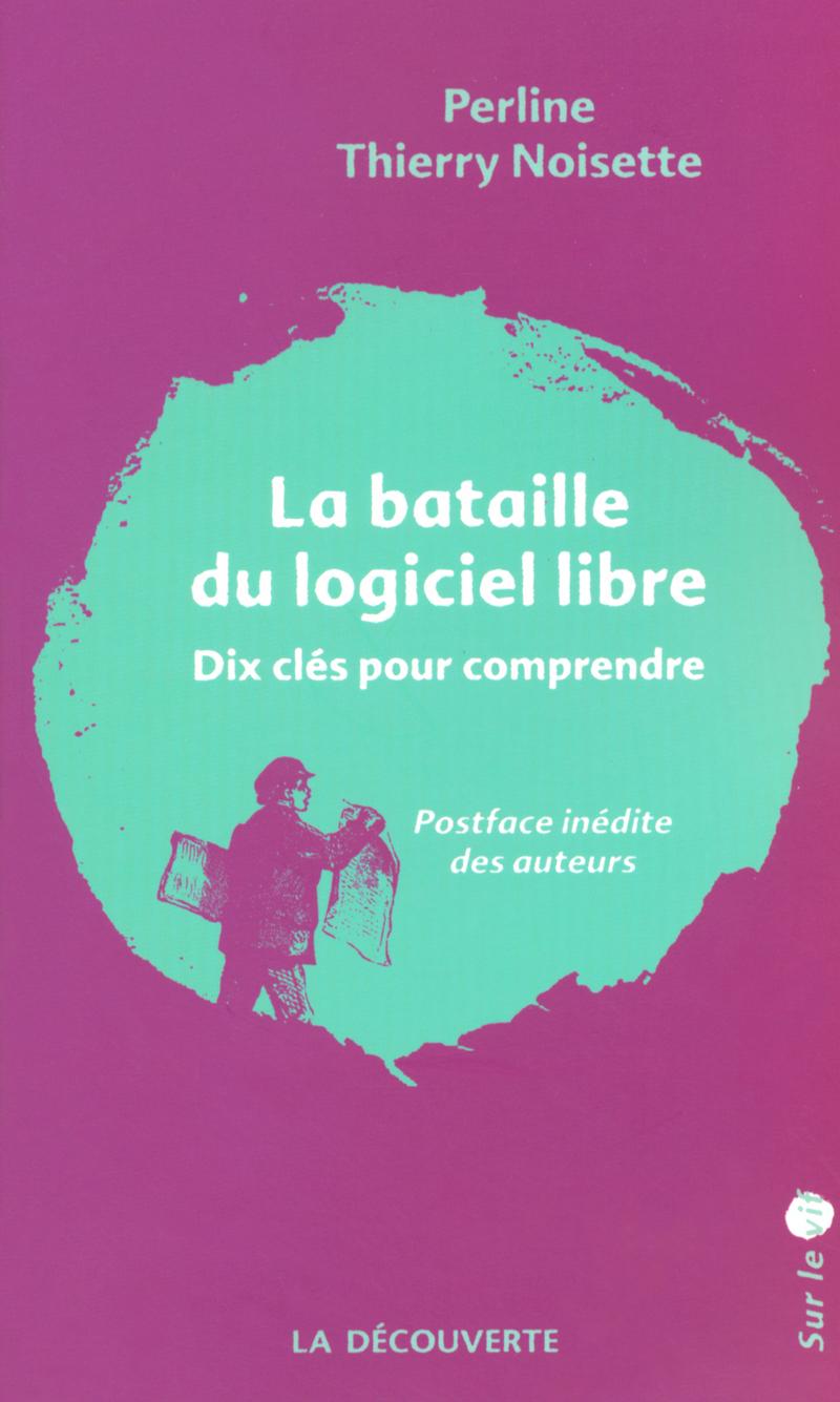 La bataille du logiciel libre - Thierry NOISETTE,  PERLINE
