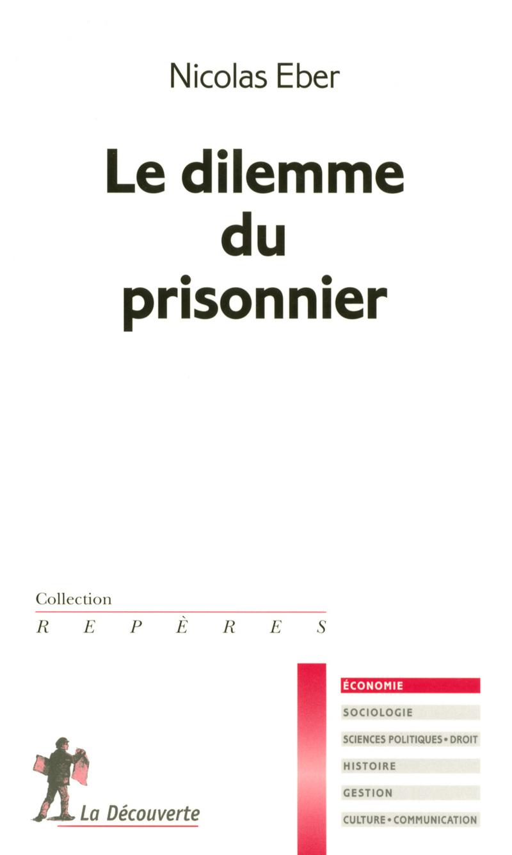 Le dilemme du prisonnier - Nicolas EBER