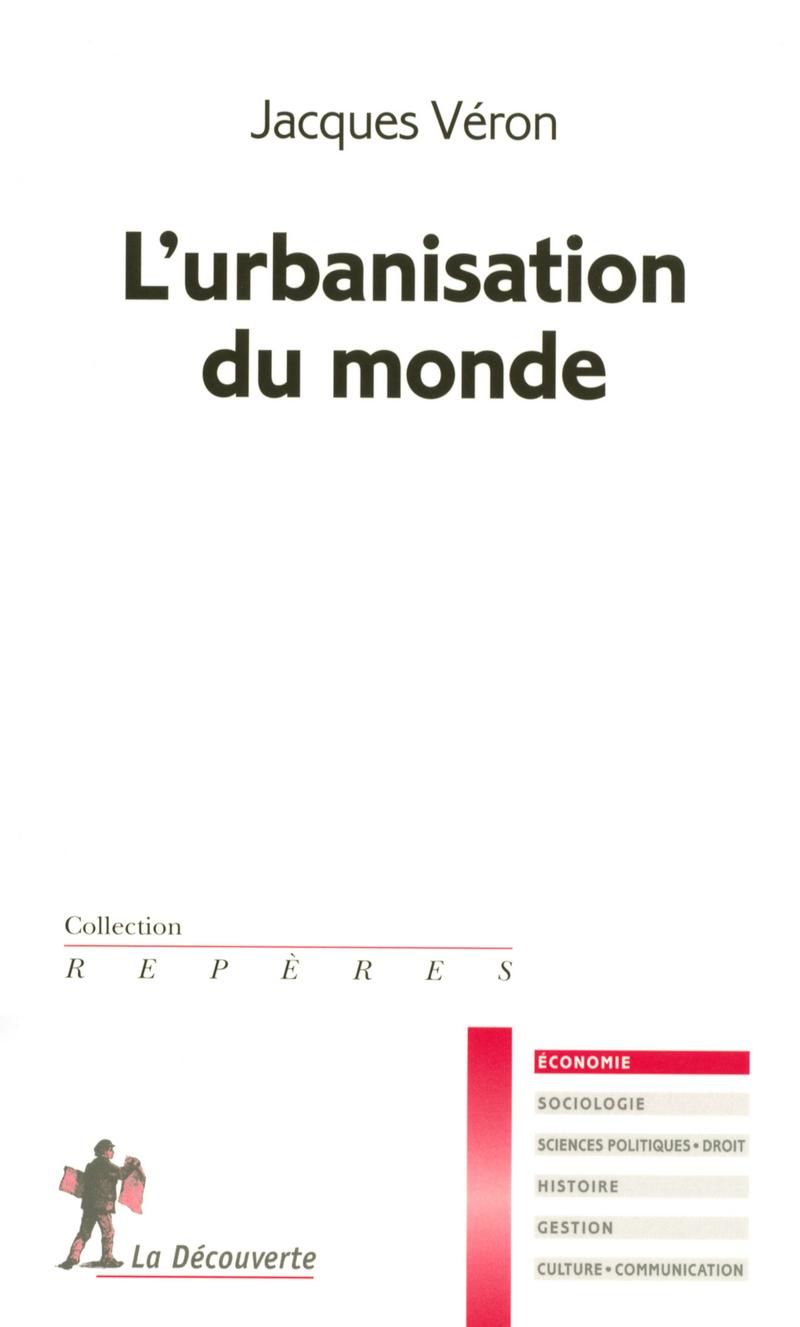 L'urbanisation du monde - Jacques VÉRON
