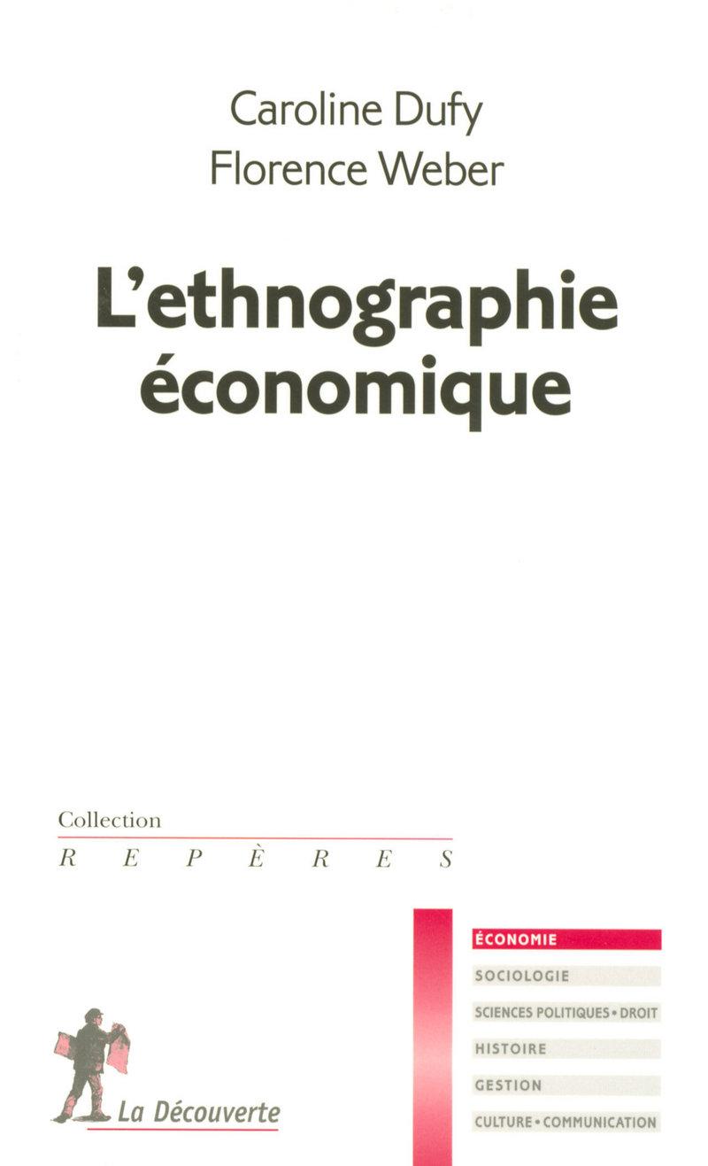 L'ethnographie économique - Caroline DUFY, Florence WEBER