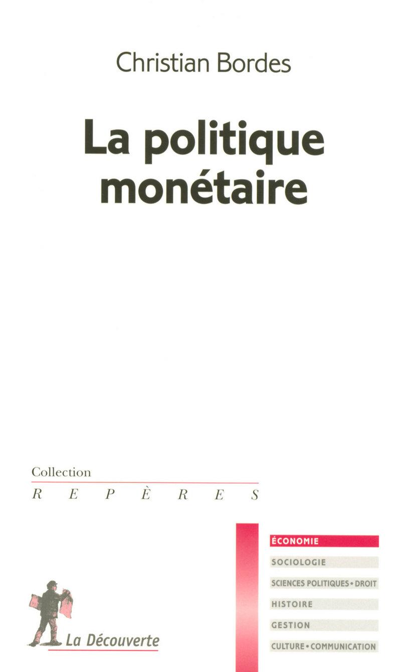 La politique monétaire - Christian BORDES