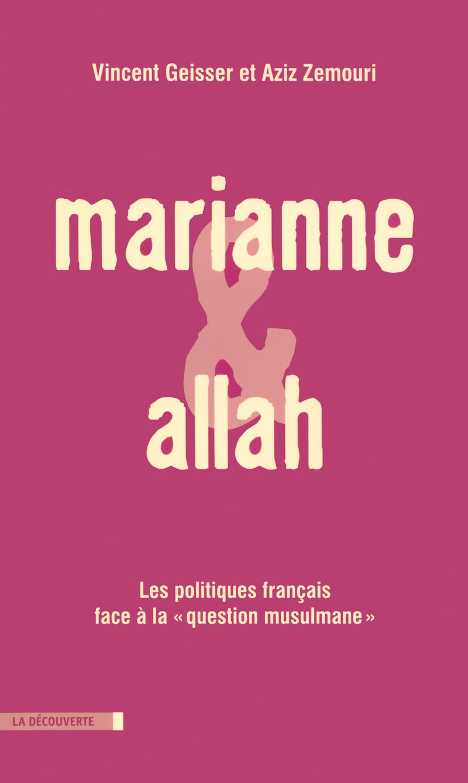 Marianne et Allah - Vincent GEISSER, Aziz ZEMOURI