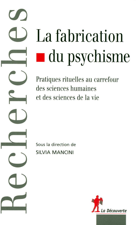 La fabrication du psychisme - Silvia MANCINI