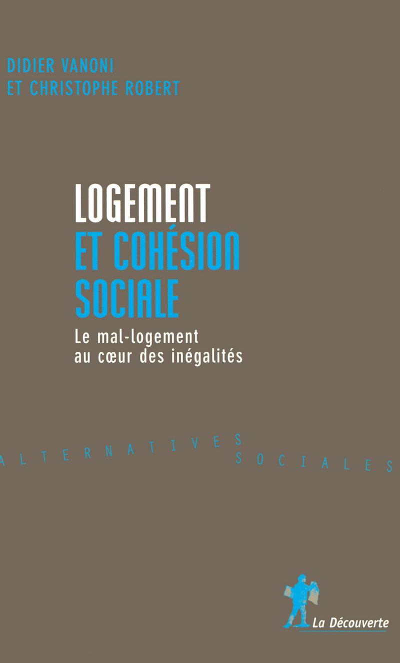 Logement et cohésion sociale - Christophe ROBERT, Didier VANONI