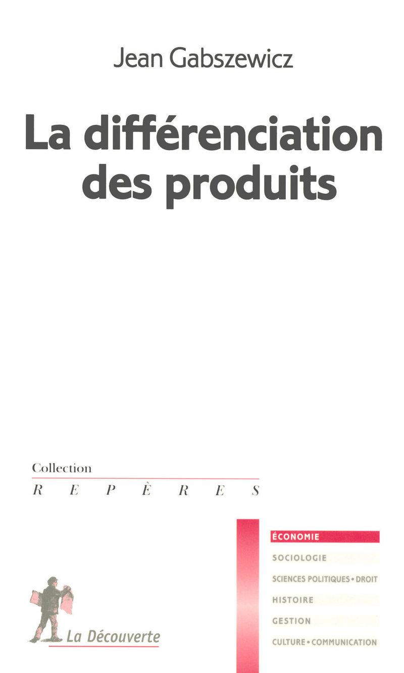 La différenciation des produits - Jean GABSZEWICZ