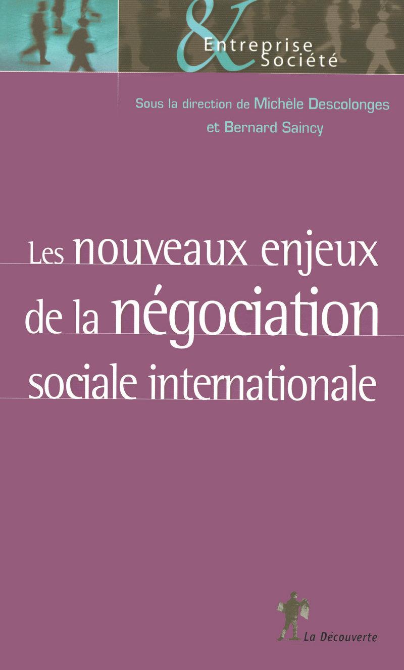 Les nouveaux enjeux de la négociation sociale internationale - Michèle DESCOLONGES, Bernard SAINCY