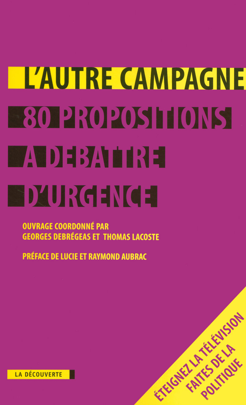 L'Autre campagne - Georges DEBRÉGEAS, Thomas LACOSTE