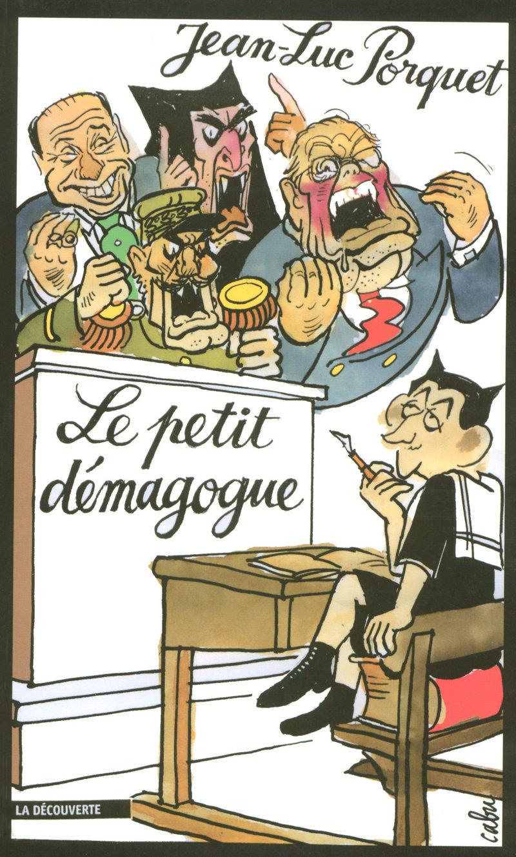 Le petit démagogue - Jean-Luc PORQUET