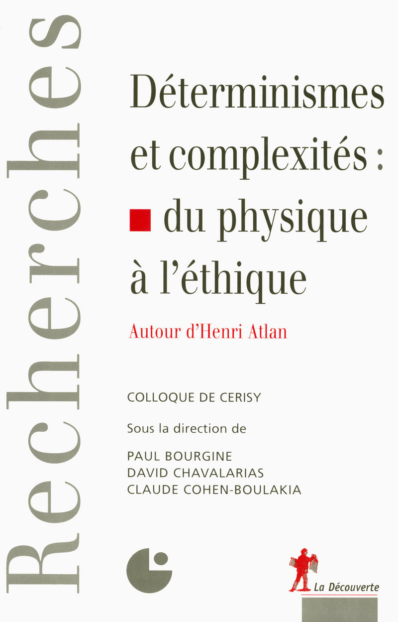Déterminismes et complexités : du physique à l\'éthique