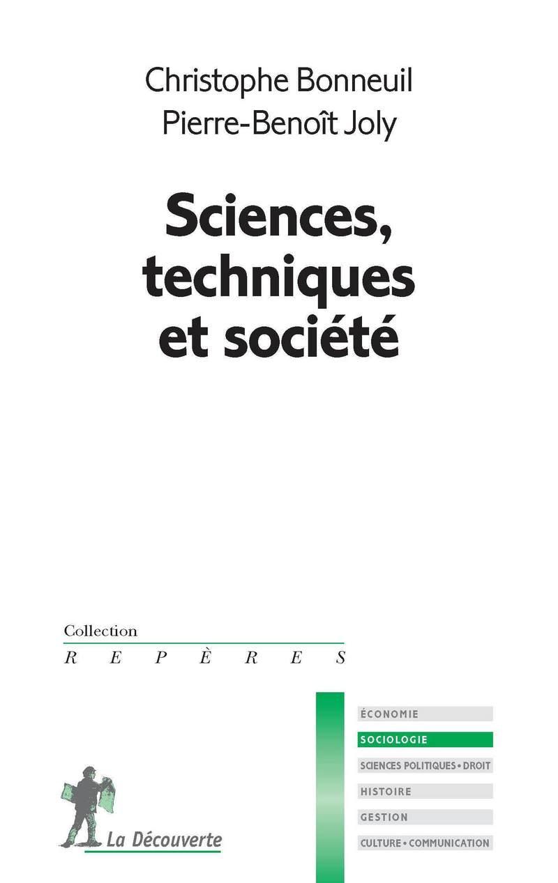 Sciences, techniques et société - Christophe BONNEUIL, Pierre-Benoît JOLY
