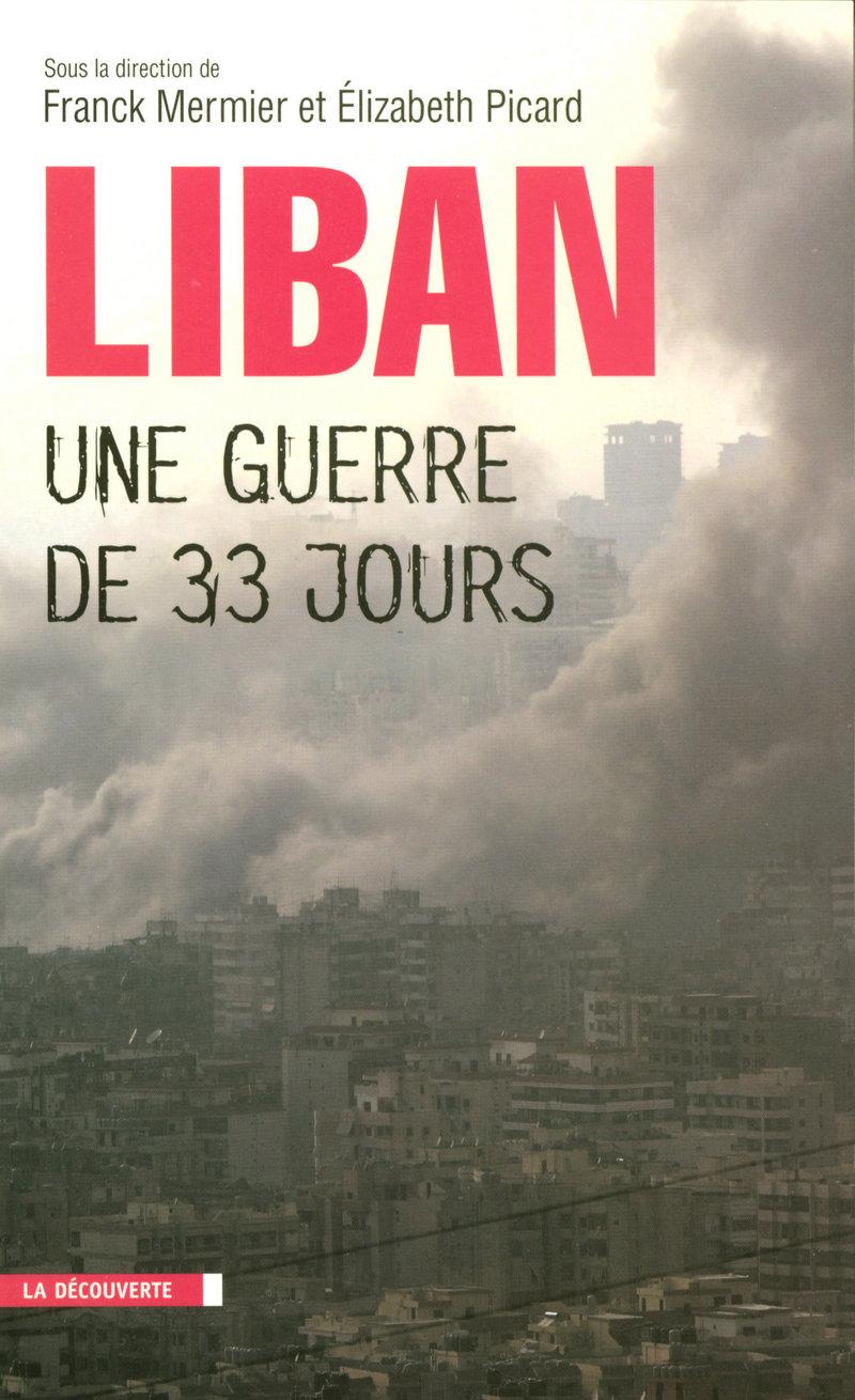 Liban, une guerre de 33 jours - Franck MERMIER, Elizabeth PICARD