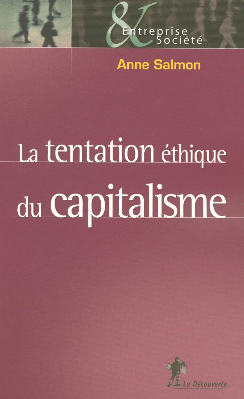 La tentation éthique du capitalisme - Anne SALMON