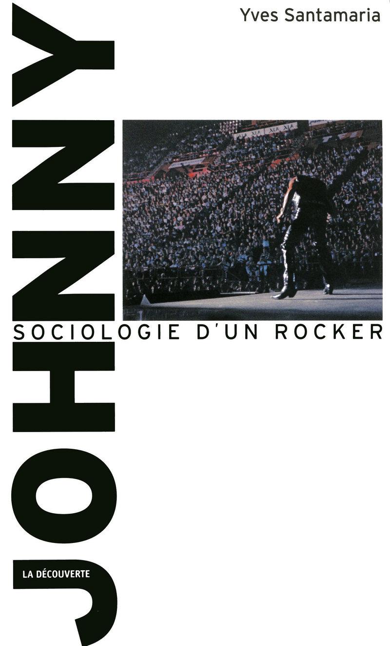Johnny, sociologie d'un rocker - Yves SANTAMARIA