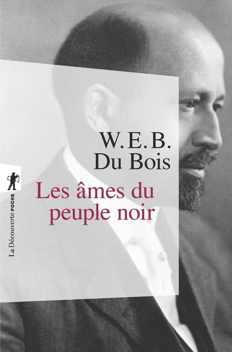 Les âmes du peuple noir - William E. B. DU BOIS