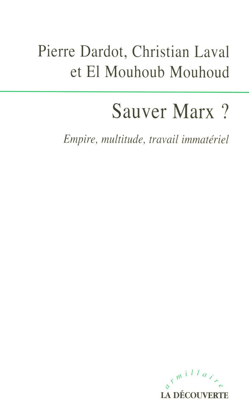 Sauver Marx ? - Pierre DARDOT, Christian LAVAL, El Mouhoub MOUHOUD